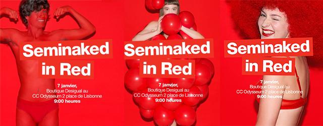 Le principe de la Seminaked in red : se présenter en sous vêtement et accessoires rouges pour se faire rhabiller par Desigual